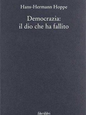 Democrazia: il dio che ha fallito